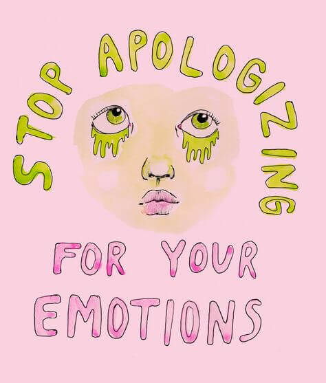 stop apologizing for your emotions