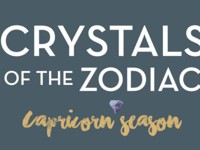 Crystals of the Zodiac for Capricorn Season