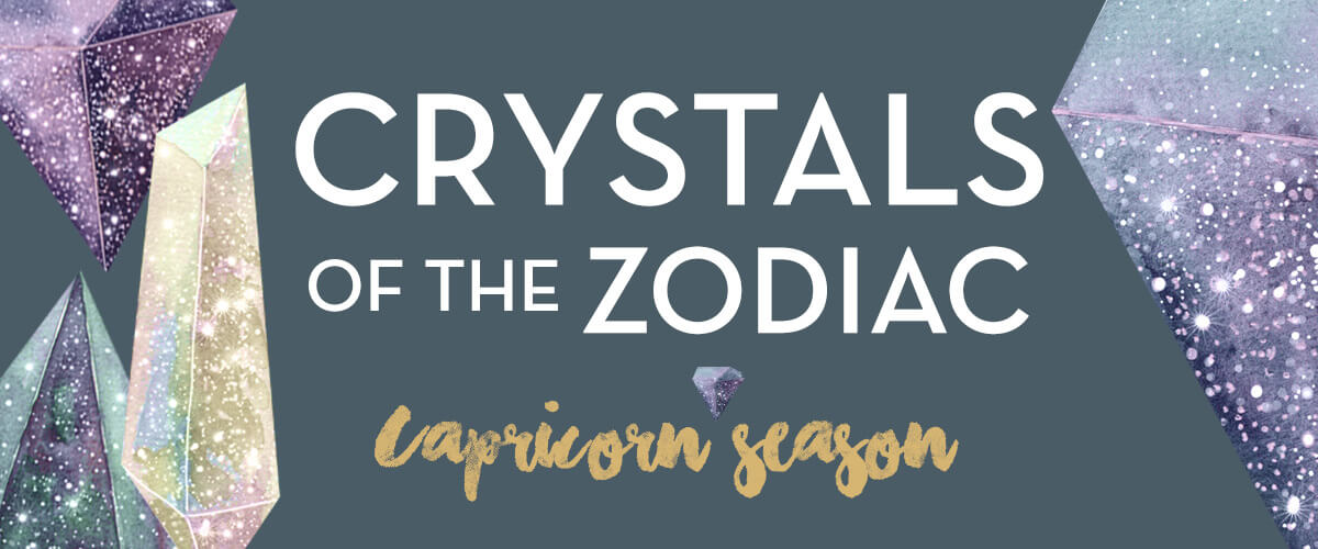 Crystals of the Zodiac for Capricorn Season