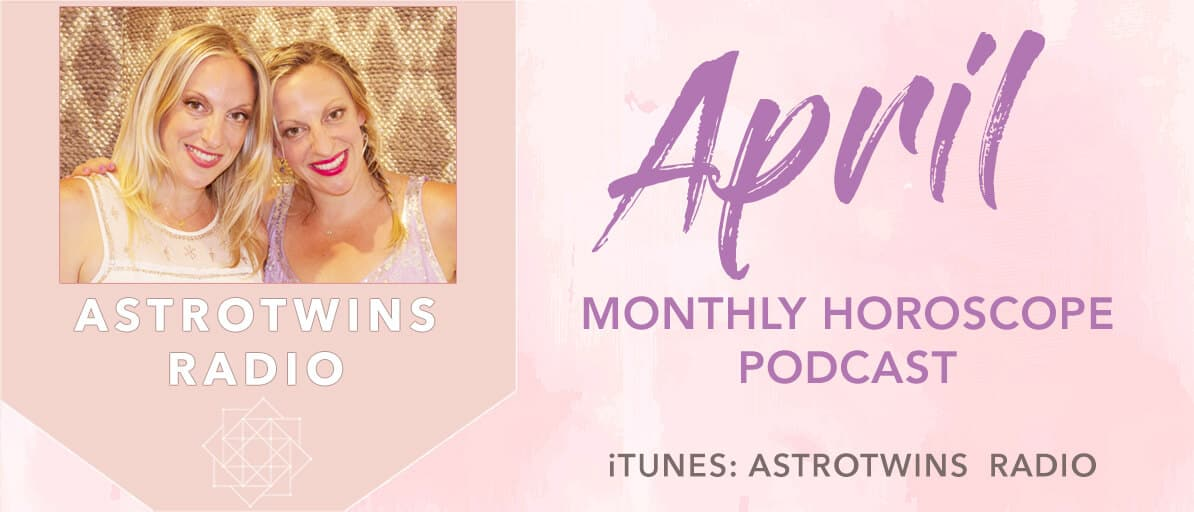 April Monthly Horoscope Podcast