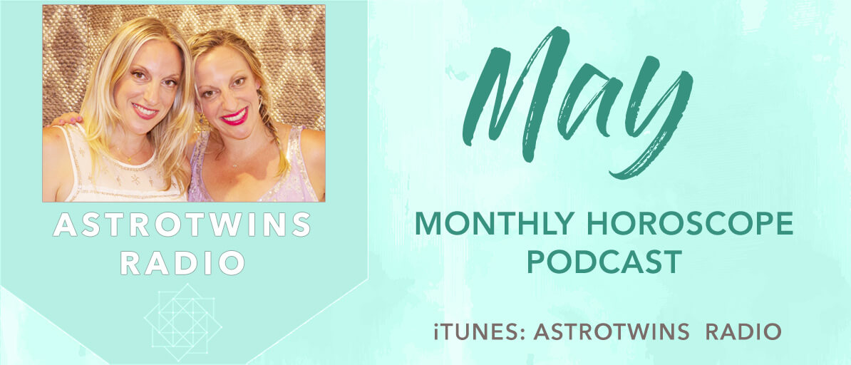 May-Podcast-AstroTwins-Monthly-Horoscope