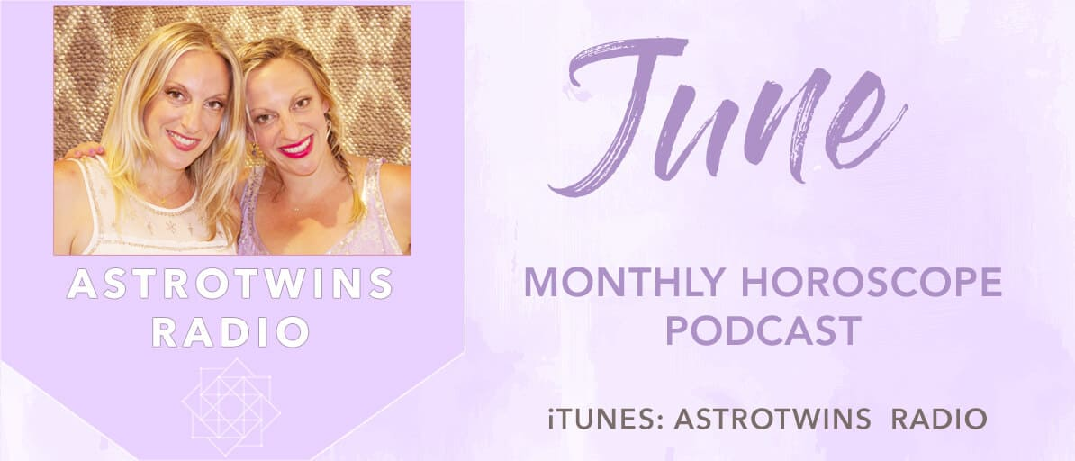 June-Podcast-AstroTwins-Monthly-Horoscope