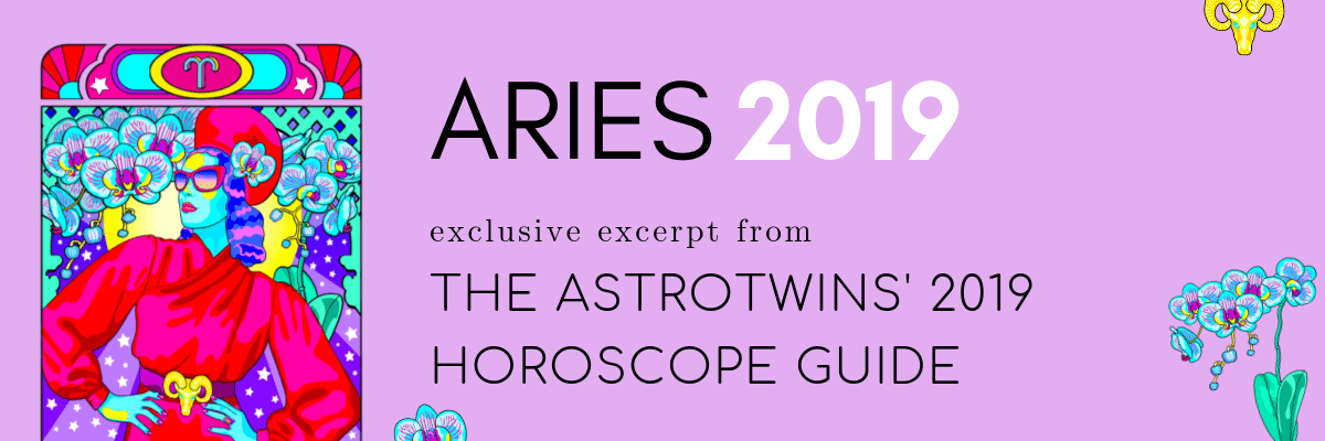 Aries 2019 Horoscope by The AstroTwins