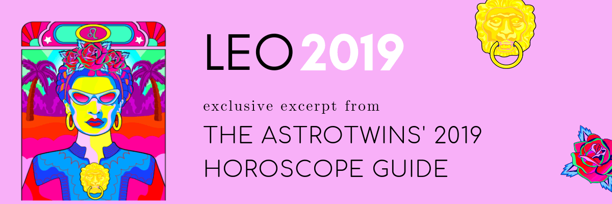 Leo 2019 Horoscope by The AstroTwins