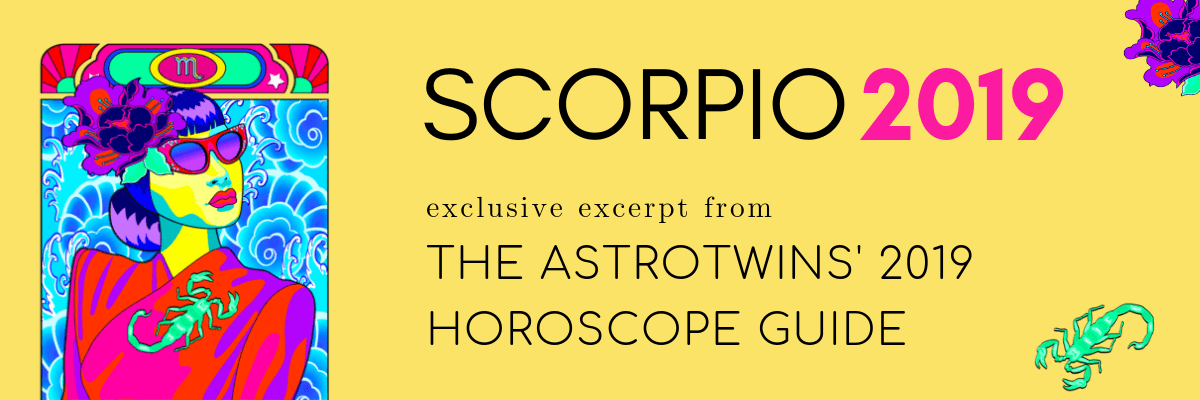 Scorpio 2019 Horoscope by The AstroTwins