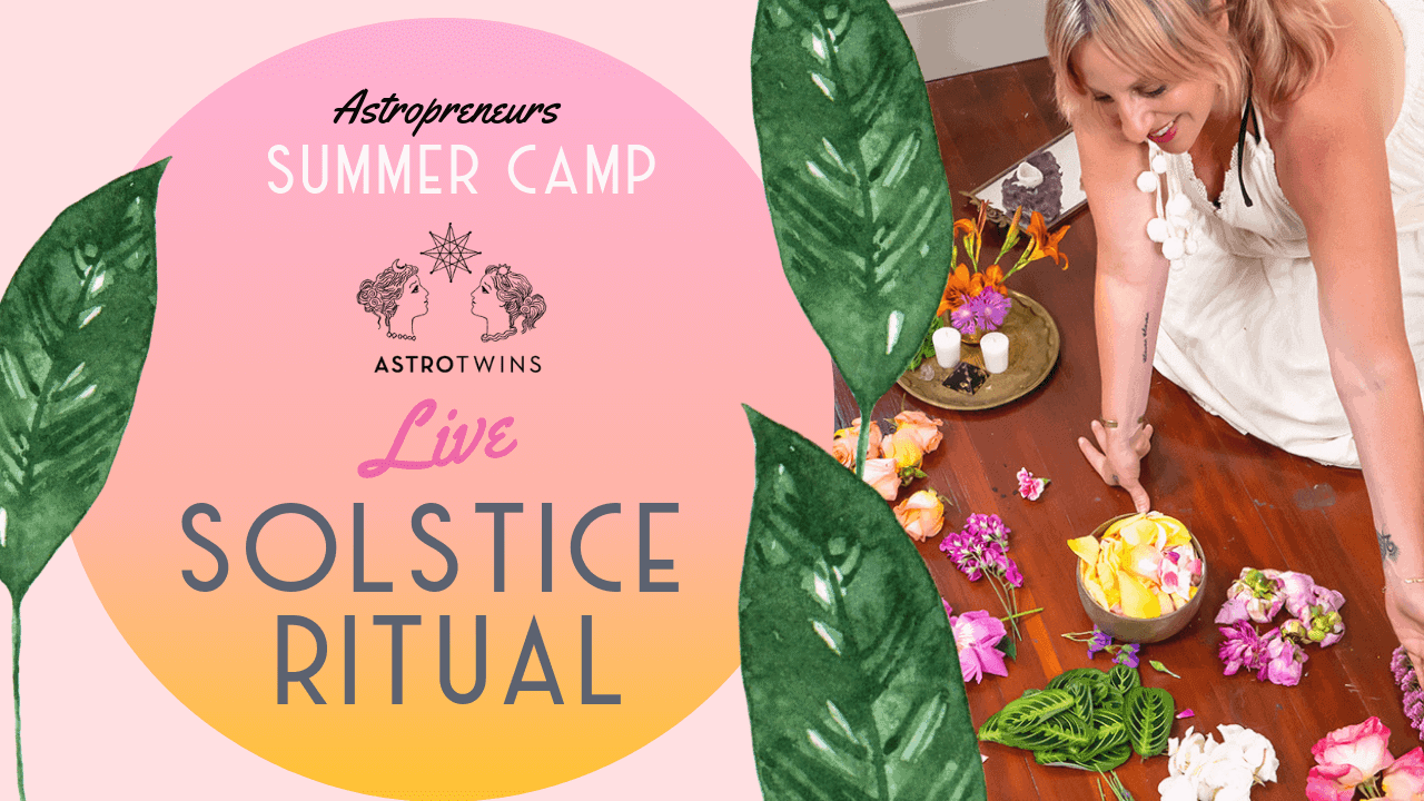 Summer Solstice Ritual with The AstroTwins