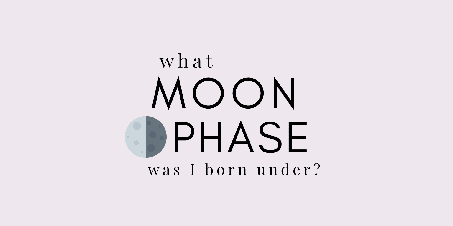 what moon phase was i born under