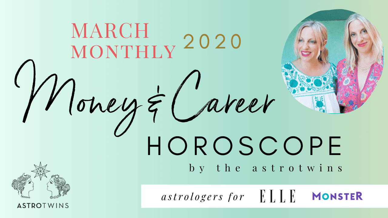 March 2020 money and career horoscope from the AstroTwins for astrostyle.com