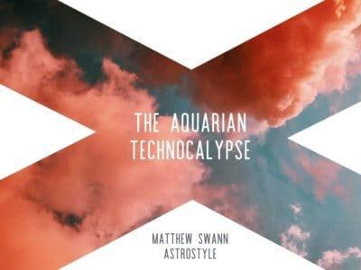 The Aquarian Technocalypse