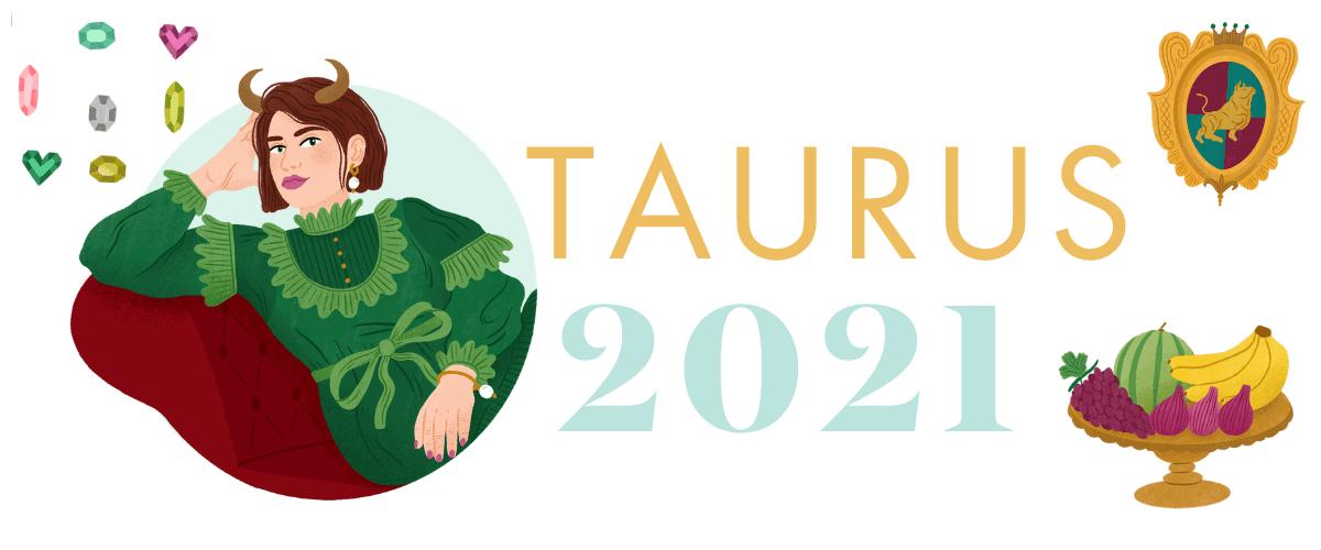 Taurus 2021 Yearly Horoscope
