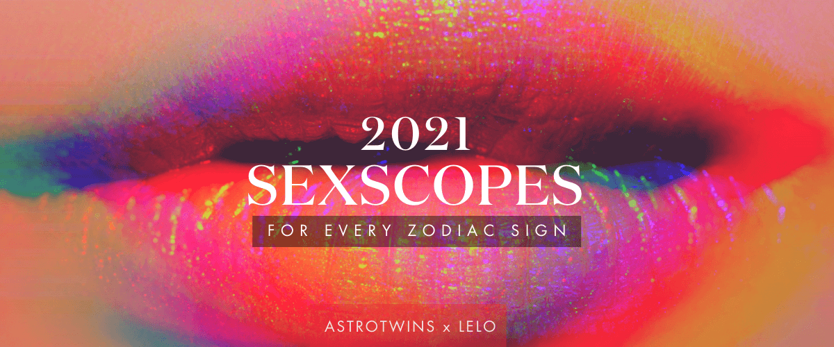 2021 Sexcopes for every zodiac sign- Astrology by The AstroTwins for Lelo